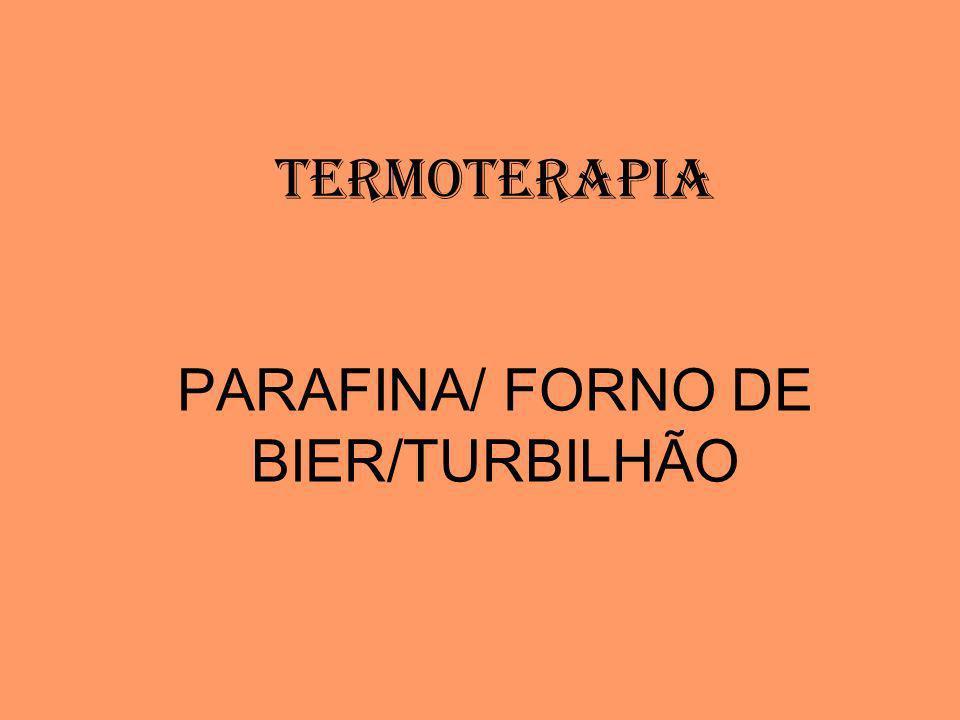 TERMOTERAPIA PARAFINA/ FORNO DE BIER/TURBILHÃO