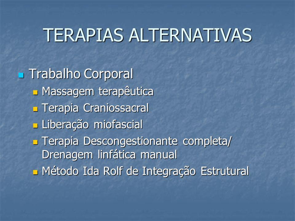 TERAPIAS ALTERNATIVAS Trabalho Corporal Trabalho Corporal Massagem terapêutica Massagem terapêutica Terapia Craniossacral Terapia Craniossacral Libera