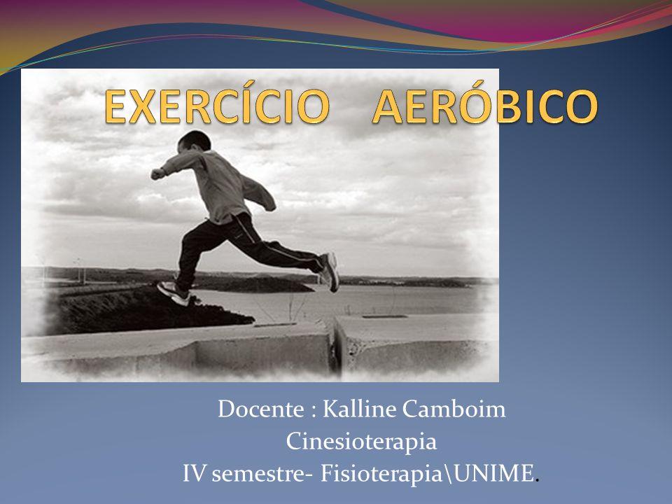 PRINCÍPIOS DO EXERCÍCIO AERÓBICO Preparo físico Desempenho cardiopulmonar, força, resistência a fadiga e flexibilidade músculo-esquelética.