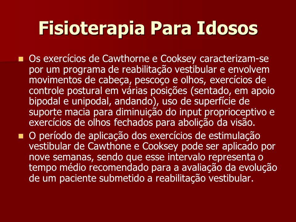 Fisioterapia Para Idosos Os exercícios de Cawthorne e Cooksey caracterizam-se por um programa de reabilitação vestibular e envolvem movimentos de cabe