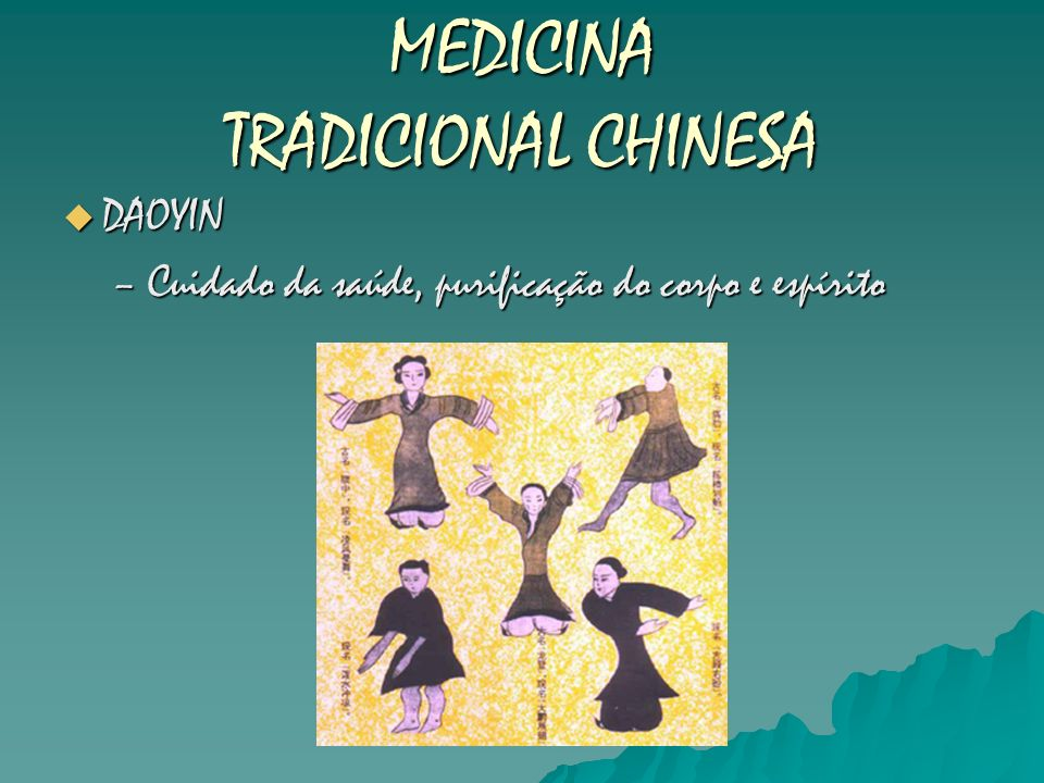 MEDICINA TRADICIONAL CHINESA DAOYIN DAOYIN –Cuidado da saúde, purificação do corpo e espírito