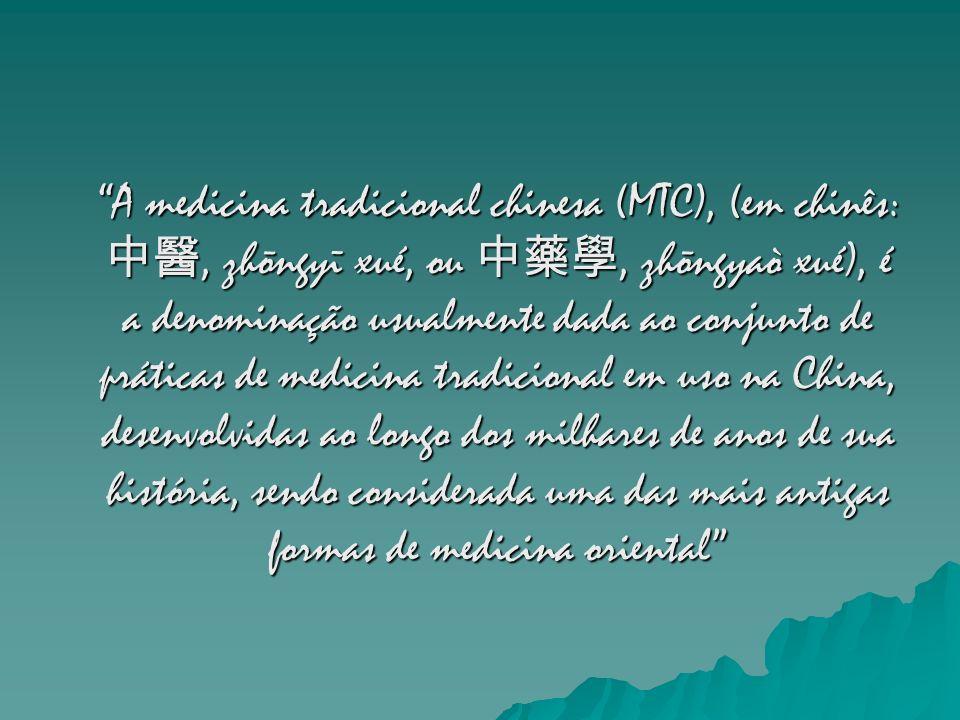 A medicina tradicional chinesa (MTC), (em chinês:, zhōngyī xué, ou, zhōngyaò xué), é a denominação usualmente dada ao conjunto de práticas de medicina