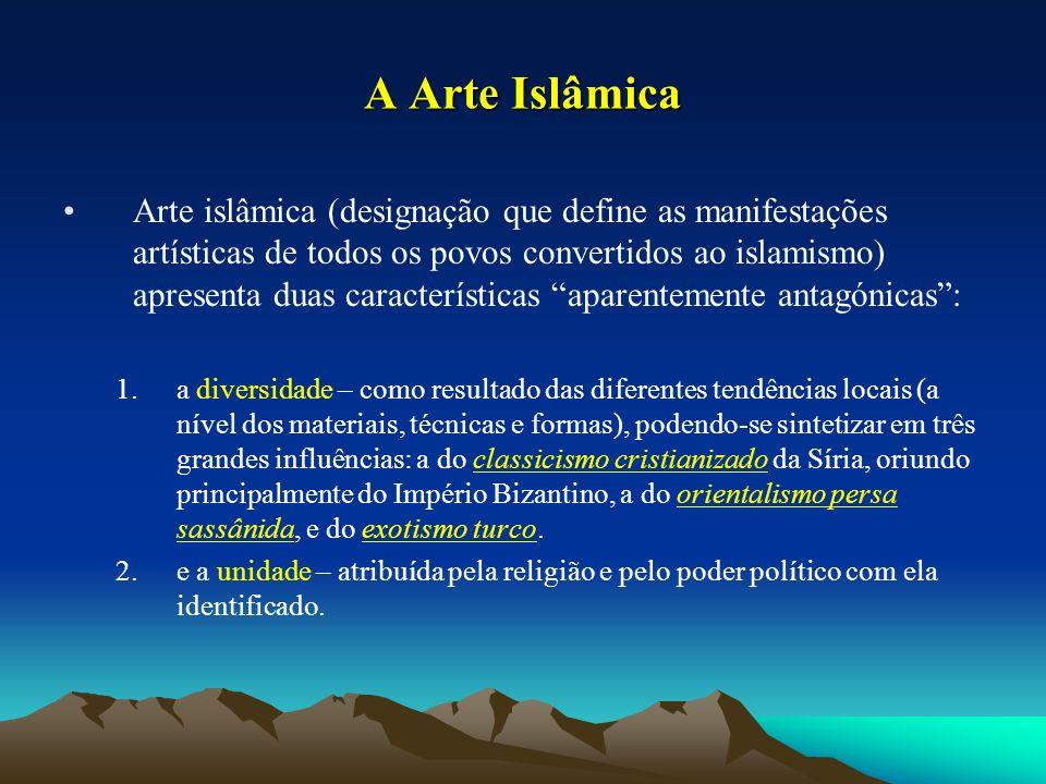 A Arte Islâmica Arte islâmica (designação que define as manifestações artísticas de todos os povos convertidos ao islamismo) apresenta duas caracterís