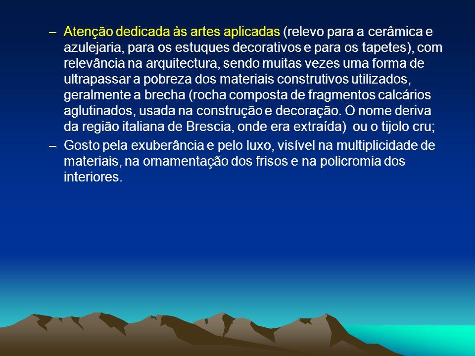 –Atenção dedicada às artes aplicadas (relevo para a cerâmica e azulejaria, para os estuques decorativos e para os tapetes), com relevância na arquitec