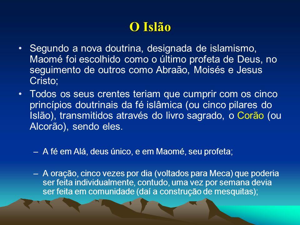 O Islão Segundo a nova doutrina, designada de islamismo, Maomé foi escolhido como o último profeta de Deus, no seguimento de outros como Abraão, Moisé