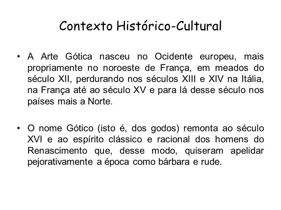 Contexto Histórico-Cultural A Arte Gótica nasceu no Ocidente europeu, mais propriamente no noroeste de França, em meados do século XII, perdurando nos