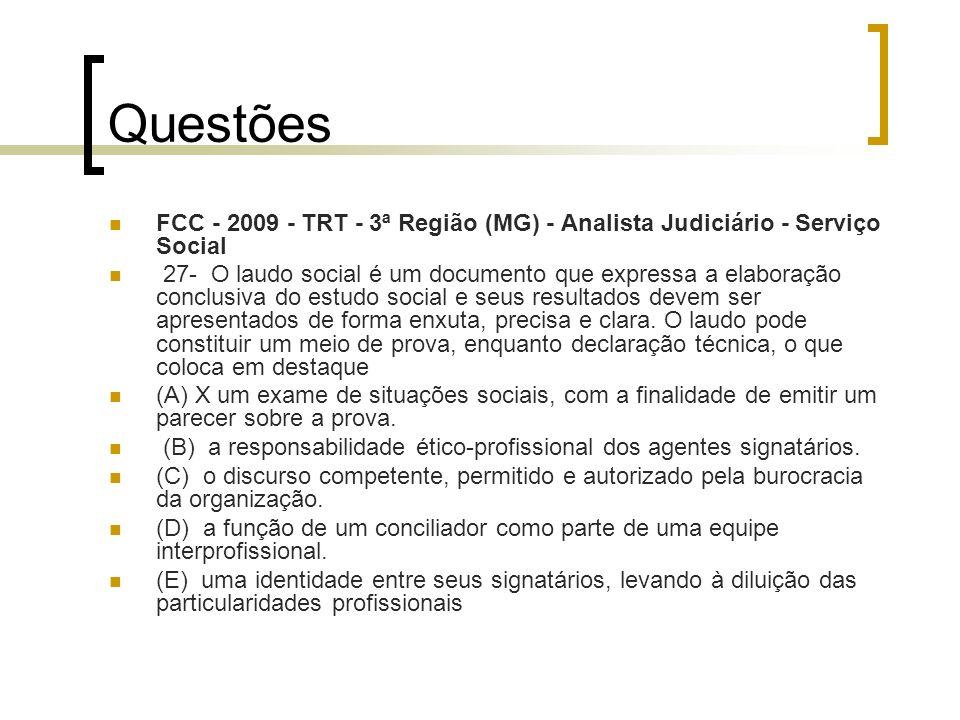 Questões FCC - 2009 - TRT - 3ª Região (MG) - Analista Judiciário - Serviço Social 27- O laudo social é um documento que expressa a elaboração conclusi