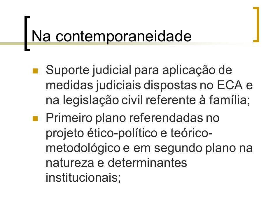 Na contemporaneidade Suporte judicial para aplicação de medidas judiciais dispostas no ECA e na legislação civil referente à família; Primeiro plano r