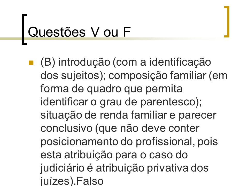 Questões V ou F (B) introdução (com a identificação dos sujeitos); composição familiar (em forma de quadro que permita identificar o grau de parentesc