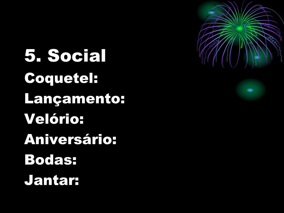 5. Social Coquetel: Lançamento: Velório: Aniversário: Bodas: Jantar: