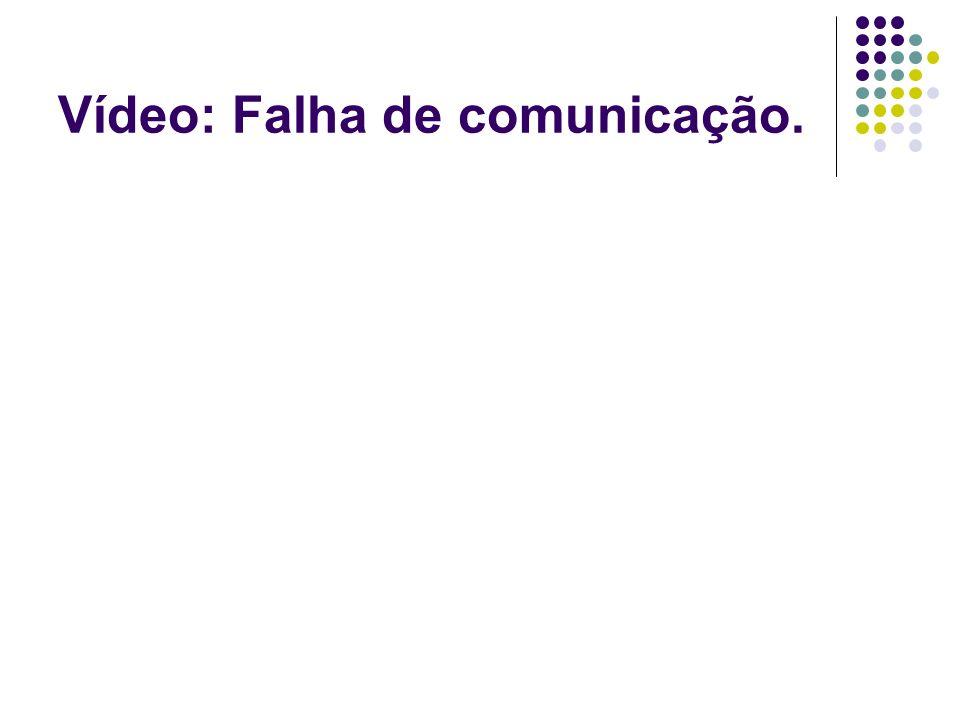 Vídeo: Falha de comunicação.
