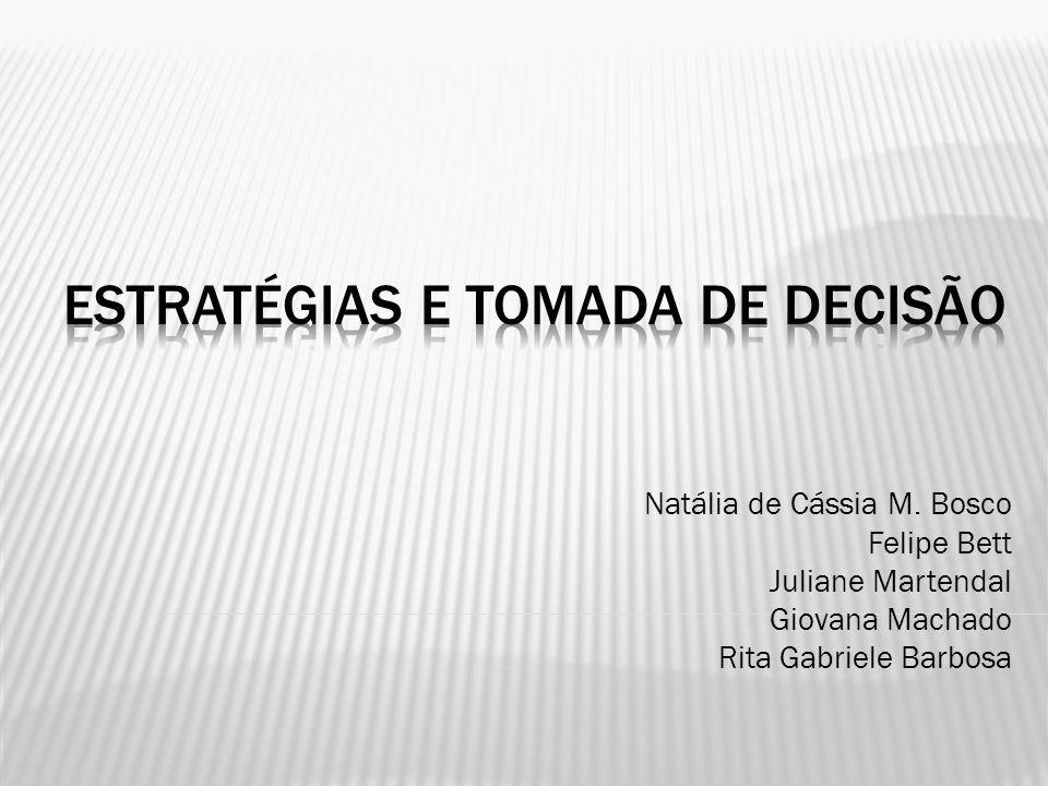 Natália de Cássia M. Bosco Felipe Bett Juliane Martendal Giovana Machado Rita Gabriele Barbosa