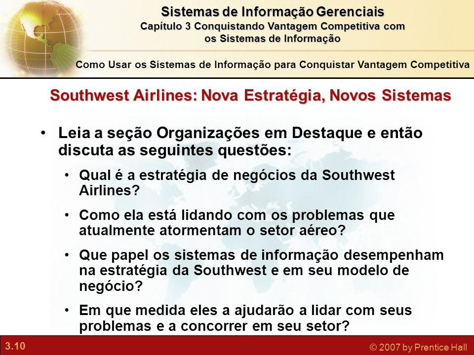 3.10 © 2007 by Prentice Hall Sistemas de Informação Gerenciais Capítulo 3 Conquistando Vantagem Competitiva com os Sistemas de Informação Southwest Ai