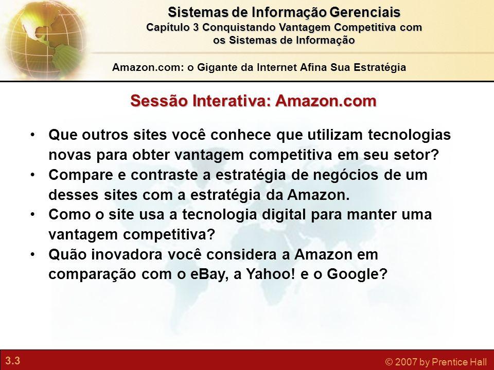 3.3 © 2007 by Prentice Hall Sistemas de Informação Gerenciais Capítulo 3 Conquistando Vantagem Competitiva com os Sistemas de Informação Que outros si