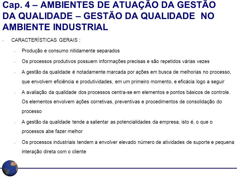 Cap. 4 – AMBIENTES DE ATUAÇÃO DA GESTÃO DA QUALIDADE – GESTÃO DA QUALIDADE NO AMBIENTE INDUSTRIAL - CARACTERÍSTICAS GERAIS : - Produção e consumo niti