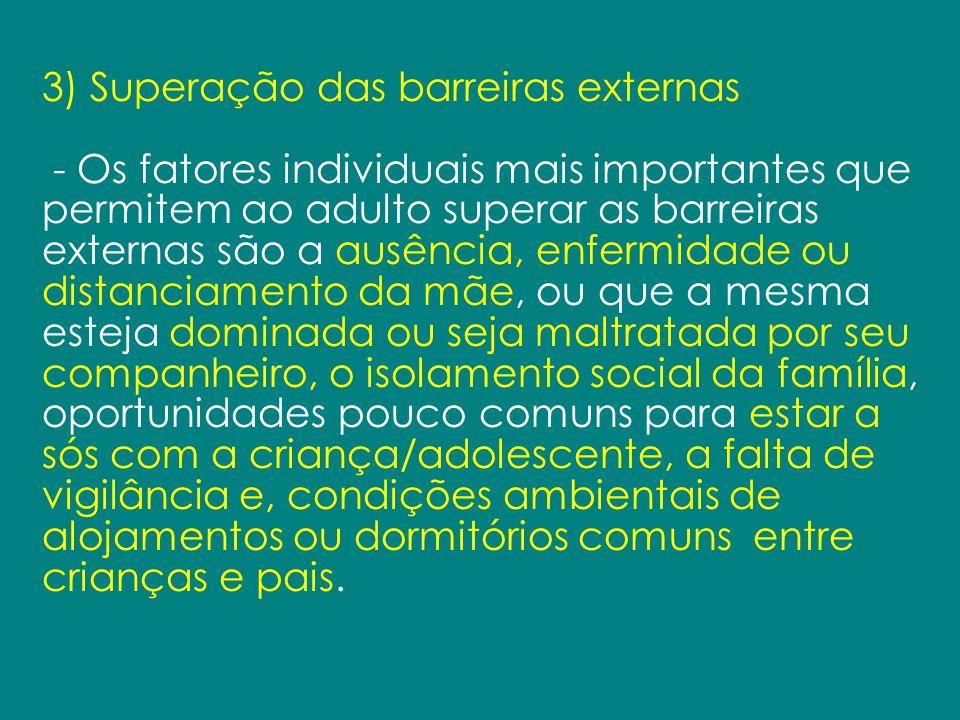 3) Superação das barreiras externas - Os fatores individuais mais importantes que permitem ao adulto superar as barreiras externas são a ausência, enf
