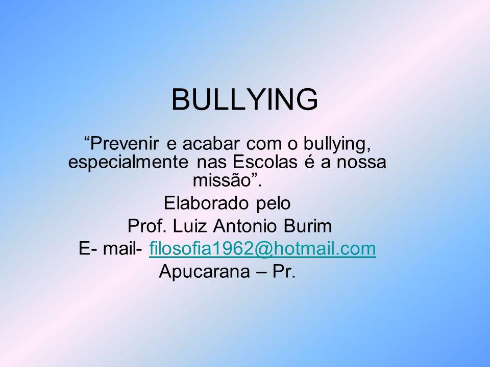 BULLYING – O que é.É um comportamento agressivo intencionalmente doloroso.
