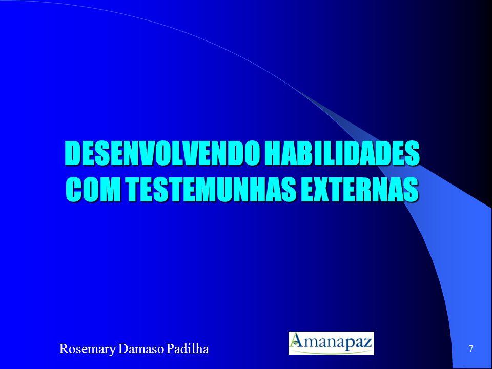 Rosemary Damaso Padilha 7 DESENVOLVENDO HABILIDADES COM TESTEMUNHAS EXTERNAS