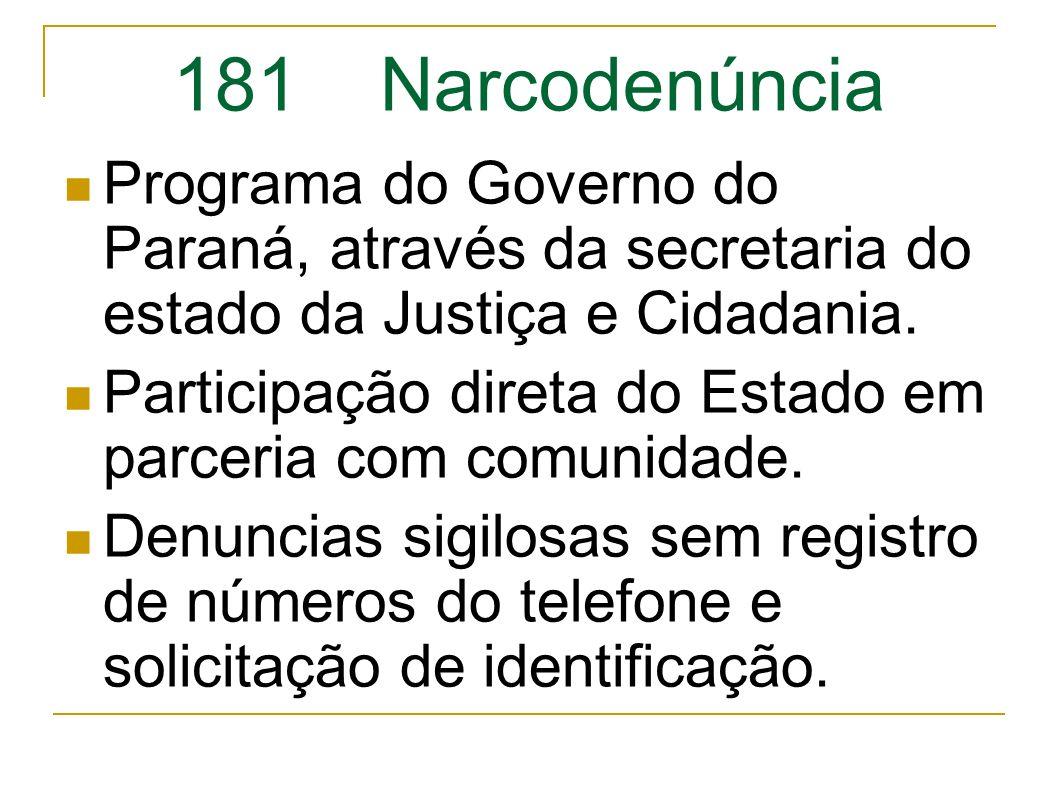 181 Narcodenúncia Programa do Governo do Paraná, através da secretaria do estado da Justiça e Cidadania.