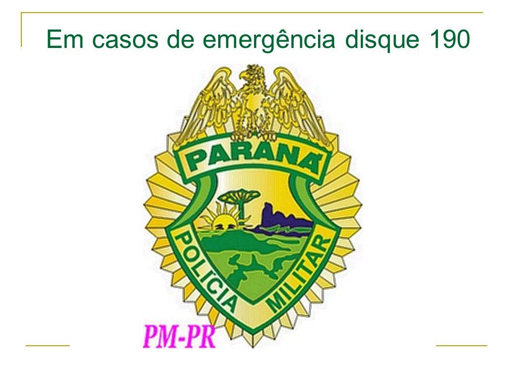 Em casos de emergência disque 190