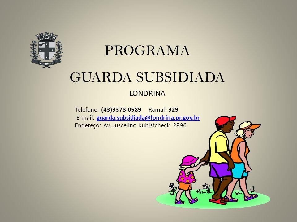 PROGRAMA GUARDA SUBSIDIADA LONDRINA Telefone: (43)3378-0589 Ramal: 329 E-mail: guarda.subsidiada@londrina.pr.gov.brguarda.subsidiada@londrina.pr.gov.b