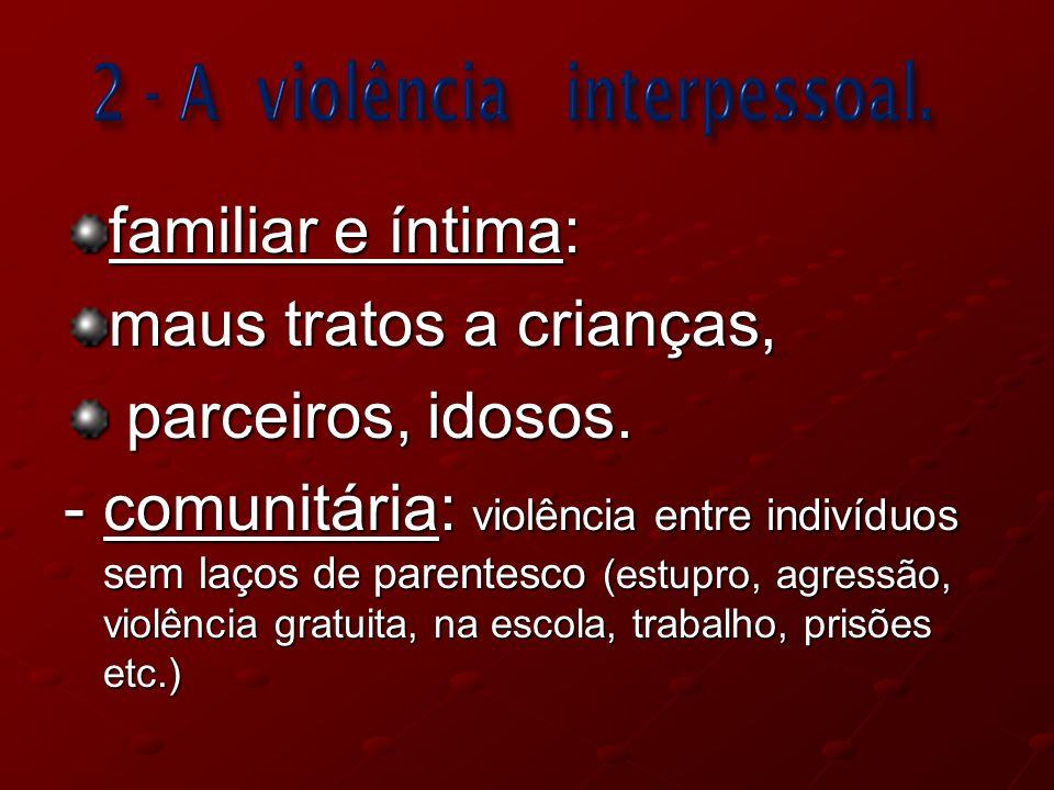 O BULLYING NÃO ENVOLVE NECESSARIAMENTE CRIMINALIDADE OU VIOLÊNCIA FÍSICA.