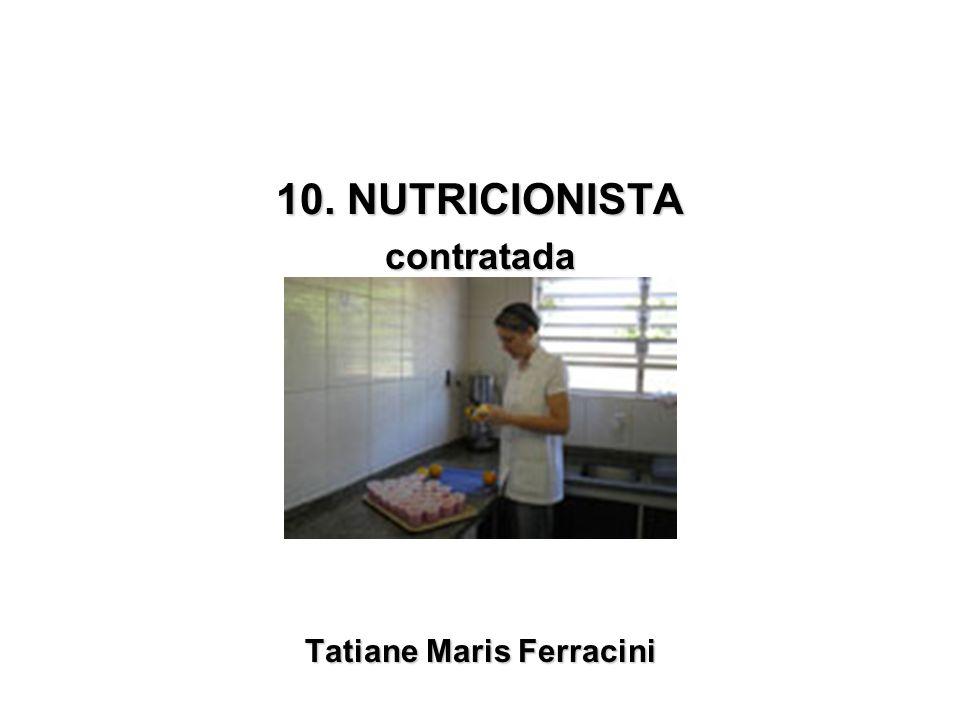 10. NUTRICIONISTA contratada Tatiane Maris Ferracini