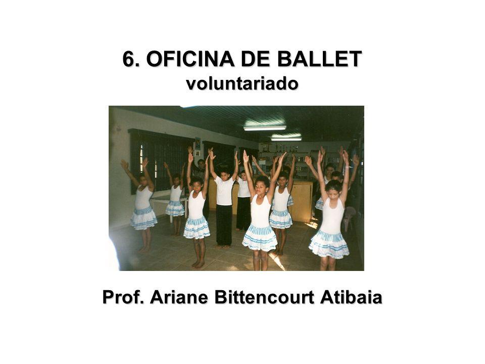 6. OFICINA DE BALLET voluntariado Prof. Ariane Bittencourt Atibaia