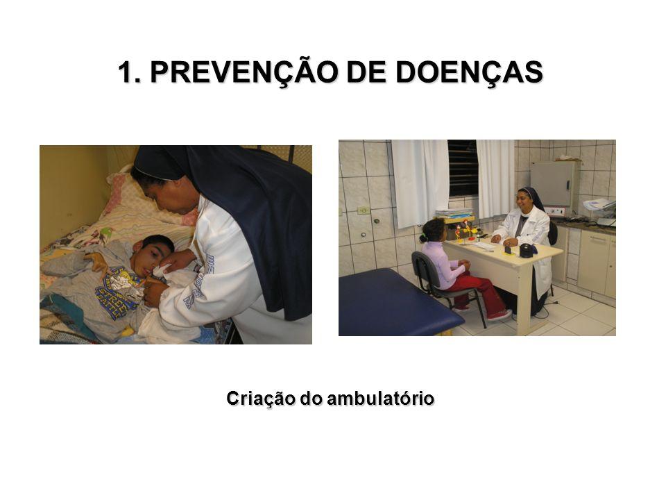 1. PREVENÇÃO DE DOENÇAS Criação do ambulatório