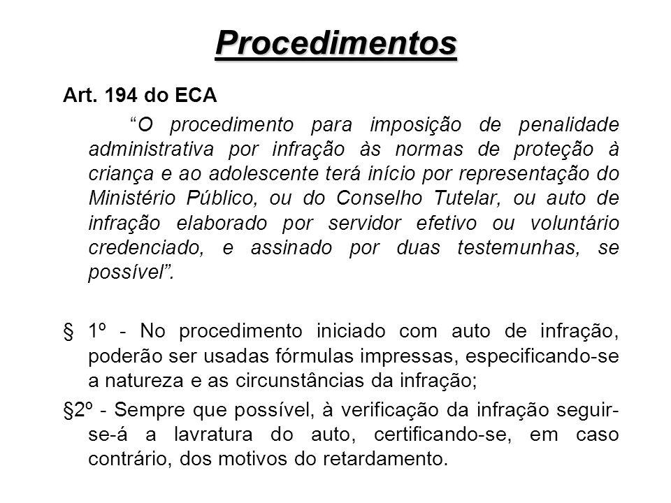 Procedimentos Art. 194 do ECA O procedimento para imposição de penalidade administrativa por infração às normas de proteção à criança e ao adolescente