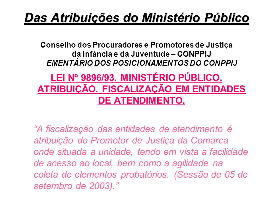 Art.201 do ECA - Compete ao Ministério Público:...