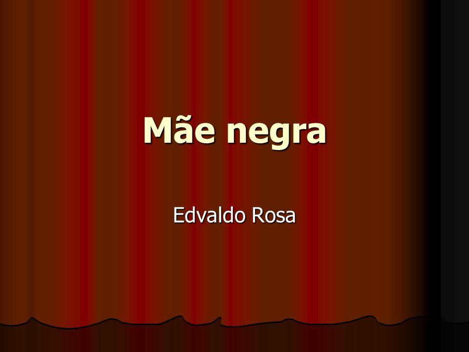 Mãe negra Edvaldo Rosa