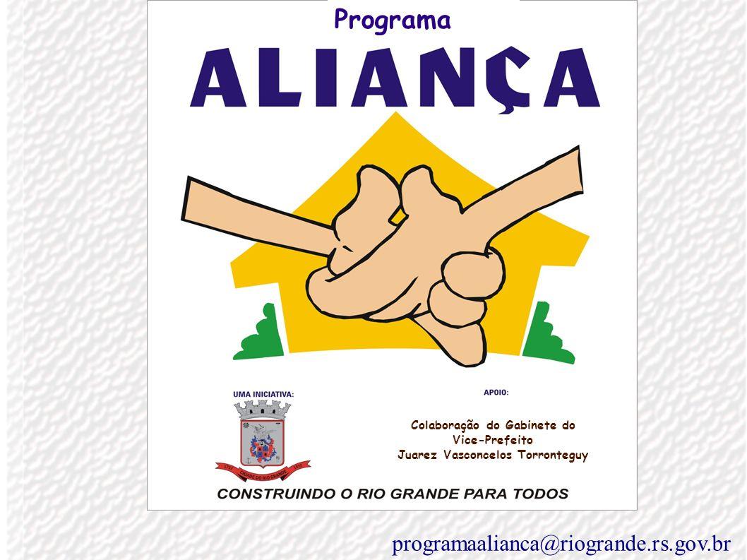 Colaboração do Gabinete do Vice-Prefeito Juarez Vasconcelos Torronteguy Programa programaalianca@riogrande.rs.gov.br