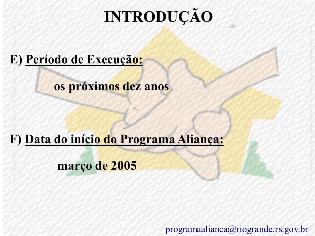INTRODUÇÃO D) População Beneficiária Através deste programa, se estabelece uma aliança entre o gestor público local, Prefeitura Municipal, principalme