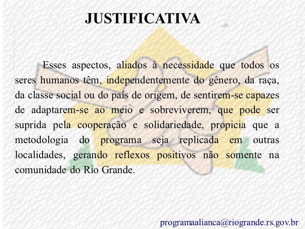 JUSTIFICATIVA C) Impacto É um programa abrangente, que gera o envolvimento de toda a sociedade em ações que visam remediar as verdadeiras causas do cr