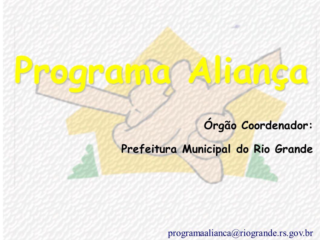INTRODUÇÃO E) Período de Execução: os próximos dez anos F) Data do início do Programa Aliança: março de 2005 programaalianca@riogrande.rs.gov.br