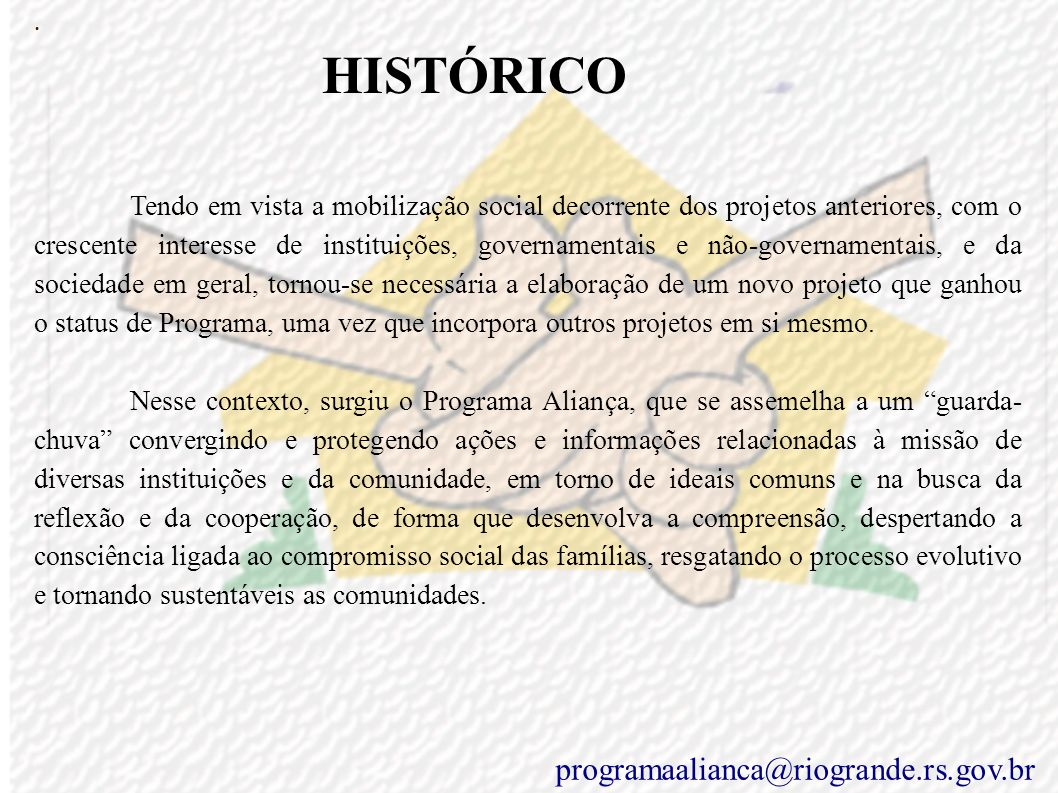 Programa programaalianca@riogrande.rs.gov.br Colaboração do Gabinete do Vice-Prefeito Juarez Vasconcelos Torronteguy