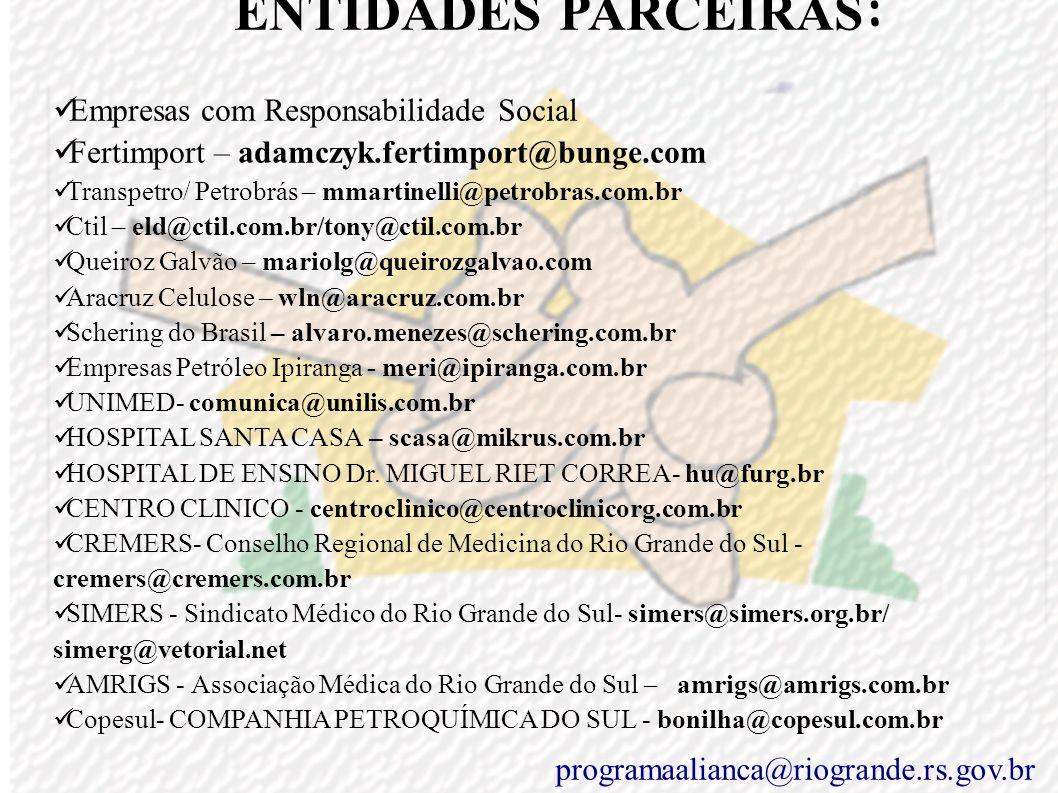 ENTIDADES PARCEIRAS : Brigada Militar - decastro@brigadamilitar.rs.gov.br, 6bpm@brigadamilitar.rs.gov.br Polícia Civil - albuquerquegilnei@ig.com.br,