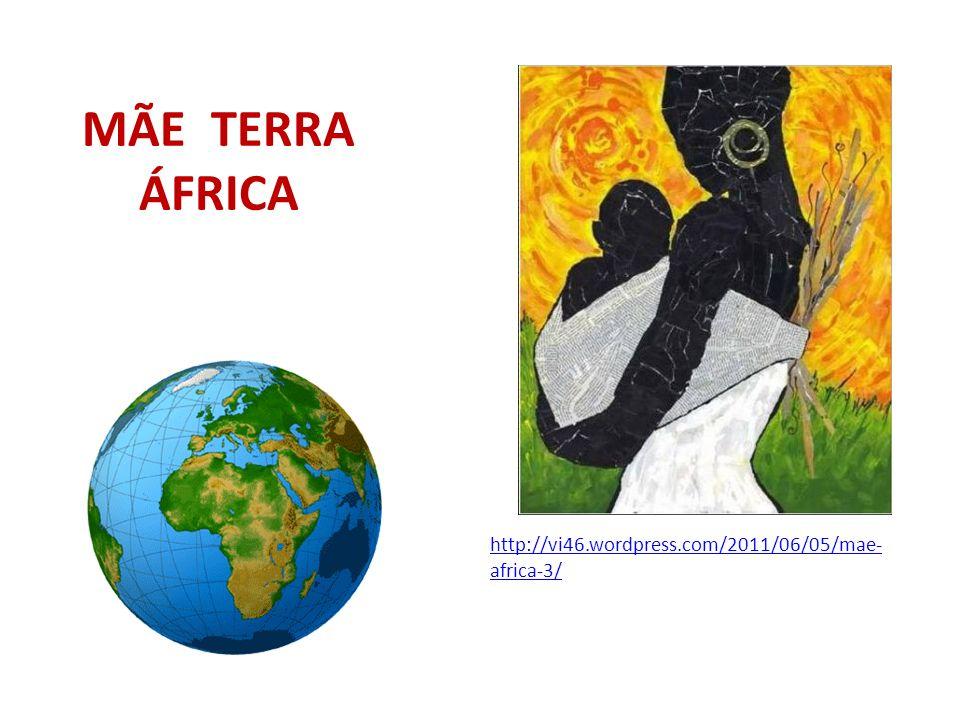 MÃE TERRA ÁFRICA http://vi46.wordpress.com/2011/06/05/mae- africa-3/