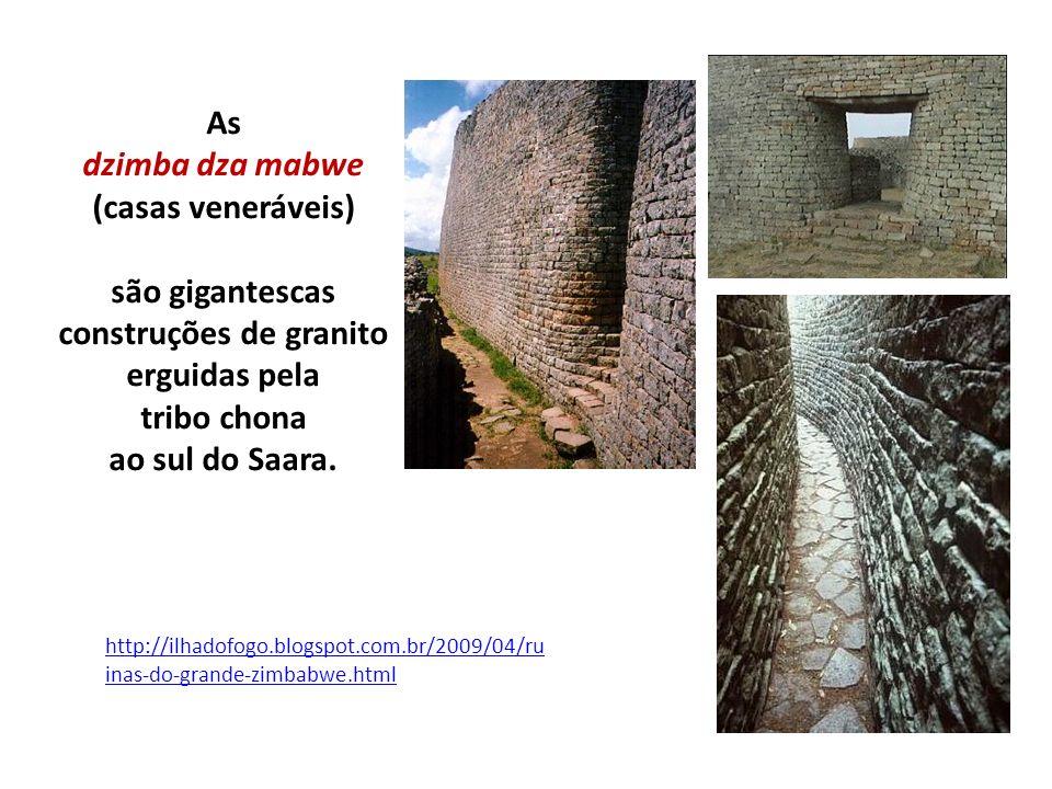 As dzimba dza mabwe (casas veneráveis) são gigantescas construções de granito erguidas pela tribo chona ao sul do Saara. http://ilhadofogo.blogspot.co