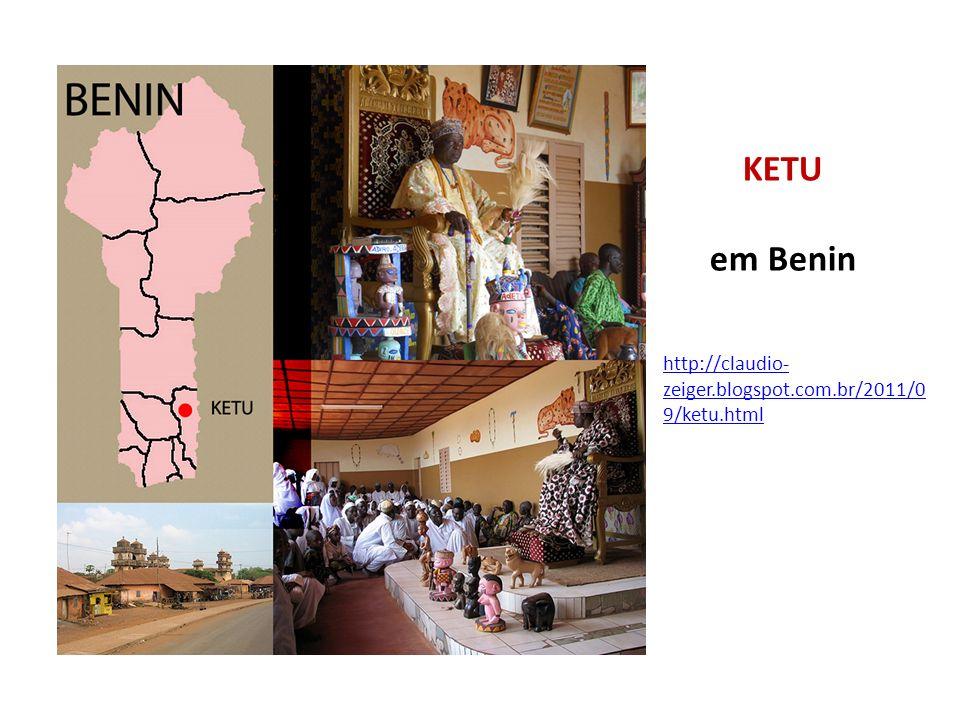 KETU em Benin http://claudio- zeiger.blogspot.com.br/2011/0 9/ketu.html