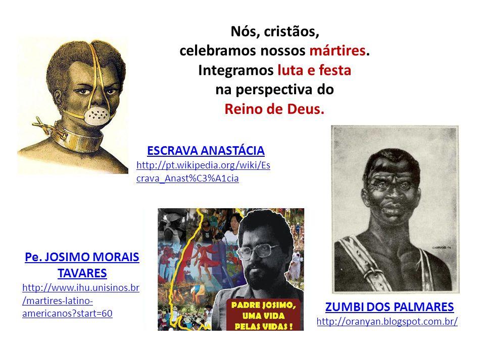 Nós, cristãos, celebramos nossos mártires. Integramos luta e festa na perspectiva do Reino de Deus. ZUMBI DOS PALMARES http://oranyan.blogspot.com.br/