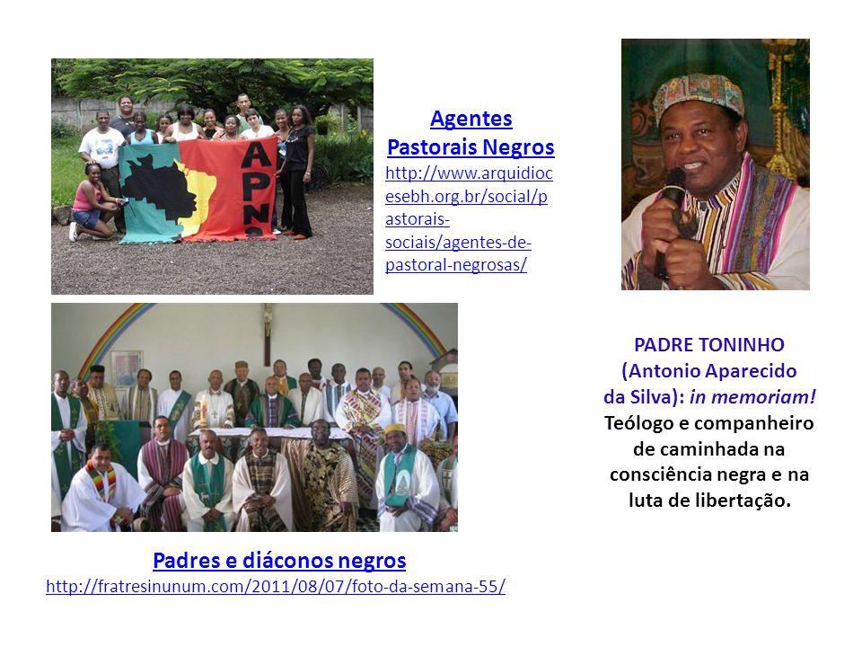 PADRE TONINHO (Antonio Aparecido da Silva): in memoriam! Teólogo e companheiro de caminhada na consciência negra e na luta de libertação. Padres e diá