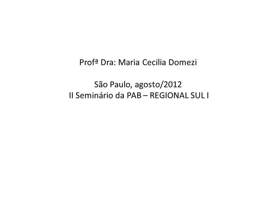 Profª Dra: Maria Cecilia Domezi São Paulo, agosto/2012 II Seminário da PAB – REGIONAL SUL I