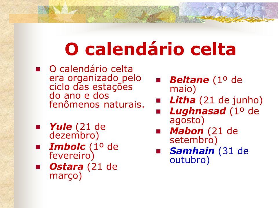 O calendário celta O calendário celta era organizado pelo ciclo das estações do ano e dos fenômenos naturais. Yule (21 de dezembro) Imbolc (1º de feve