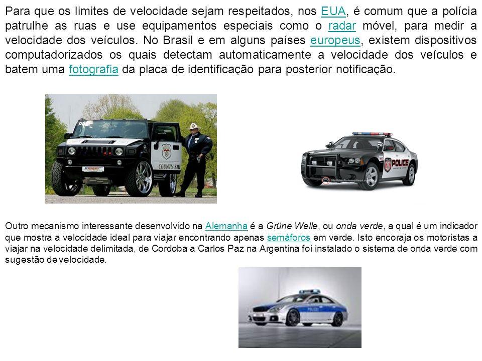 Para que os limites de velocidade sejam respeitados, nos EUA, é comum que a polícia patrulhe as ruas e use equipamentos especiais como o radar móvel,