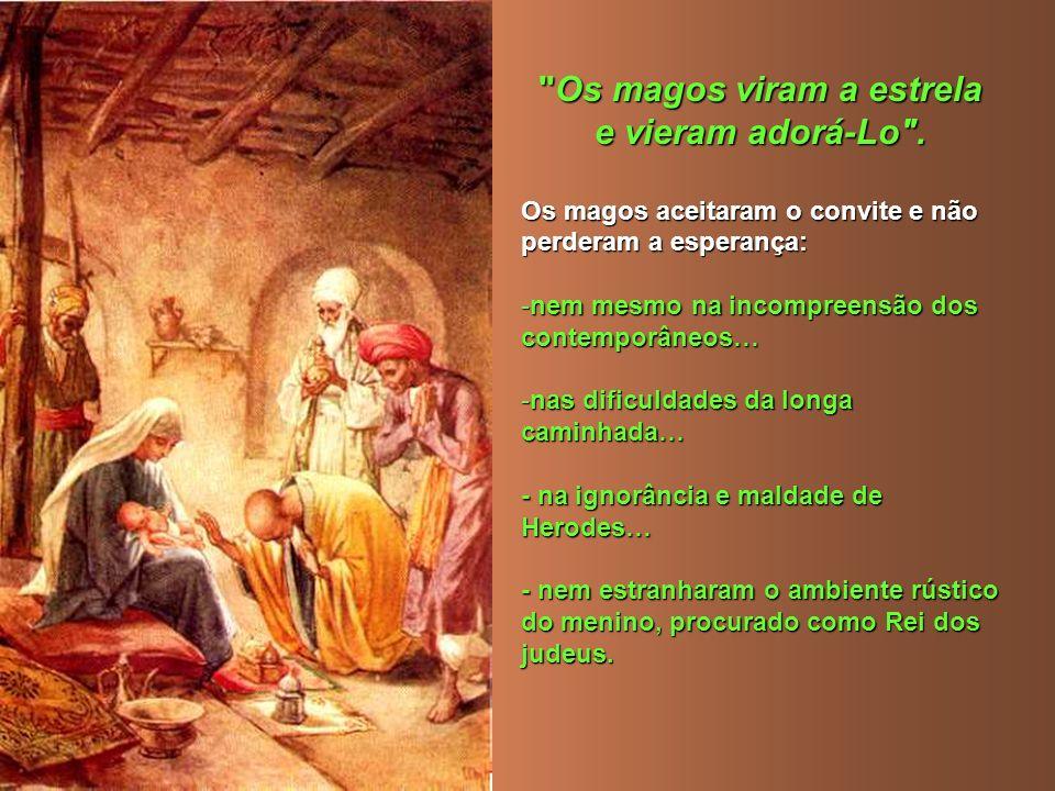 + O Caminho dos Magos... O itinerário seguido pelos magos para encontrar Jesus é um caminho a ser seguido por todos nós, na nossa procura de Deus: - E