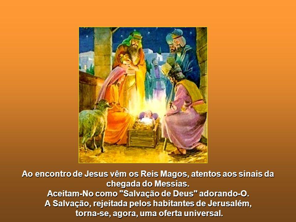 Ao encontro de Jesus vêm os Reis Magos, atentos aos sinais da chegada do Messias.