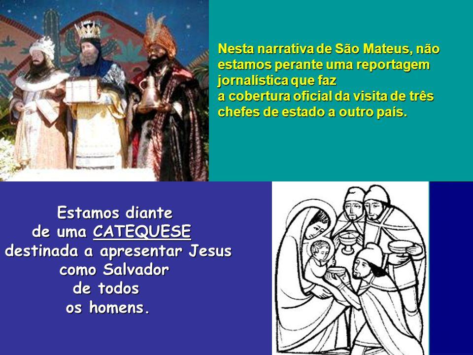 Nesta narrativa de São Mateus, não estamos perante uma reportagem jornalística que faz a cobertura oficial da visita de três chefes de estado a outro país.