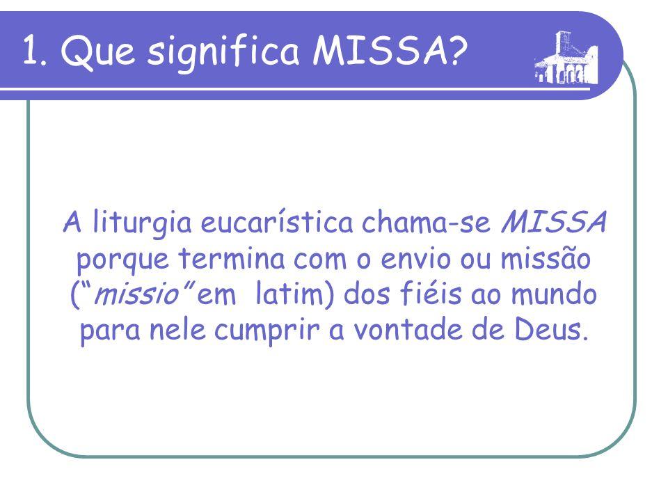 1.Que significa MISSA.